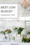 Best Low Budget Wedding Tips: Best Ways For You To Save