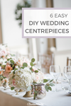 6 Easy DIY Wedding Centrepieces