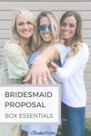 Bridesmaid gifts and proposal box essentials best gifts
