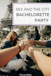 Sex and the city themes bachelorette party