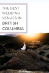 The Best Wedding Venues In British Columbia