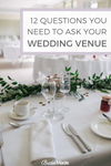 12 Questions you Need To Ask Your Wedding Venue