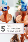 5 Easy Wedding DIYs to Save Money | BridesMade Canada
