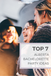 Top 7 Bachelorette Party Ideas in Alberta | Alberta Bachelorette | BridesMade.ca bridesmaid dresses
