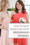 How to save money on your bridesmaid dresses