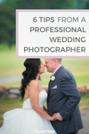 6 Tips from a professional wedding photographer