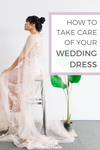 How to take care of your wedding dress