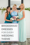 Bridesmaid dress that match your wedding theme