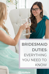 bridesmaid duties: Everything You Need to Know