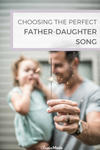 Choosing the perfect Father-Daughter Wedding Song