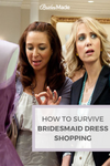 How to Survive Bridesmaid Dress Shopping