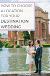 How to Choose a location for a destination wedding
