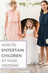 How To Entertain Children At Your Wedding