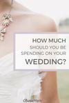 How much you should spend on your wedding