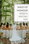 Maid of Honour Speech Writing Tips