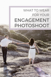 what to wear for your wedding engagement photoshoot