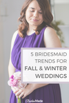 5 Bridesmaid Trends for Fall and Winter Weddings