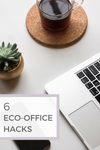 6 eco office hacks