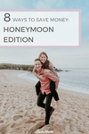 ways to save money on your honeymoon