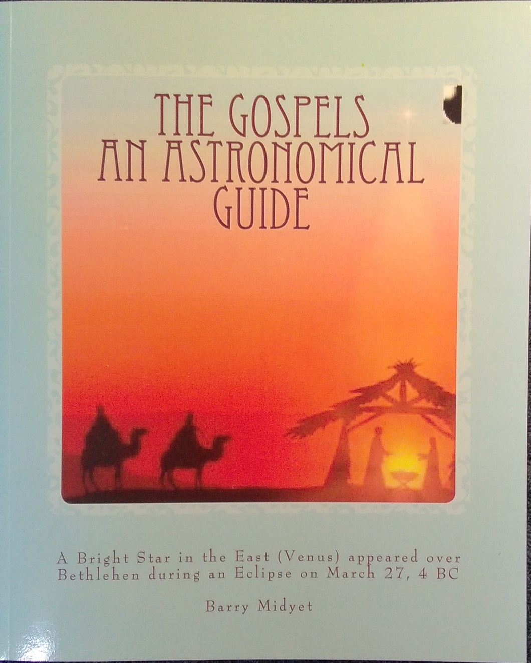 The Gospels: An Astronomical Guide