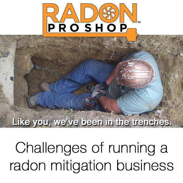 Three challenges of running a radon mitigation business