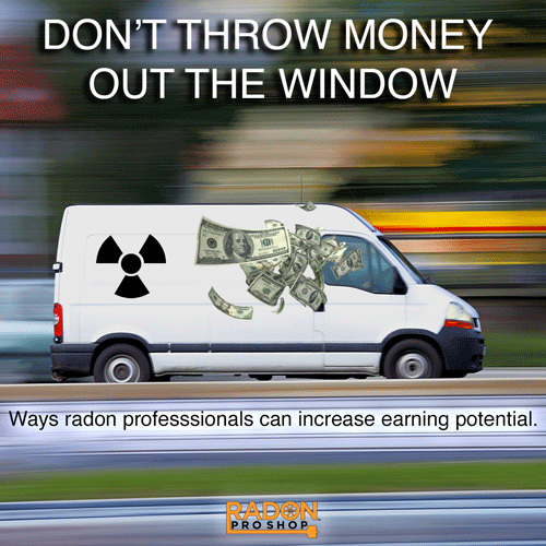 Increase earning potential in your radon business