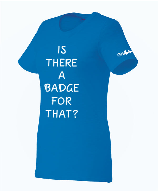 IS THERE A BADGE FOR THAT? T-SHIRT ADULT