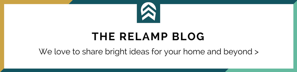 The RELAMP Blog We love to share bright ideas for your home and beyond >