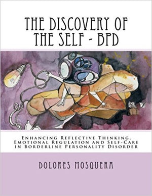 The Discovery of the Self - BPD: by Dolores Mosquera