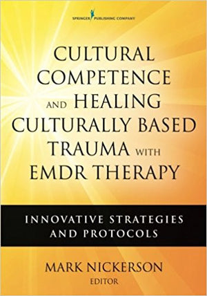 Cultural Competence and Healing Culturally Based Trauma by Mark Nickerson Comes with a FREE Chart!
