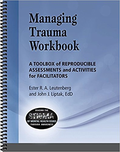 Managing Trauma Workbook: A Toolbox of Reproducible Assessments and Activities For Facilitators