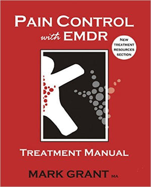 Pain Control With EMDR by Mark Grant: treatment manual