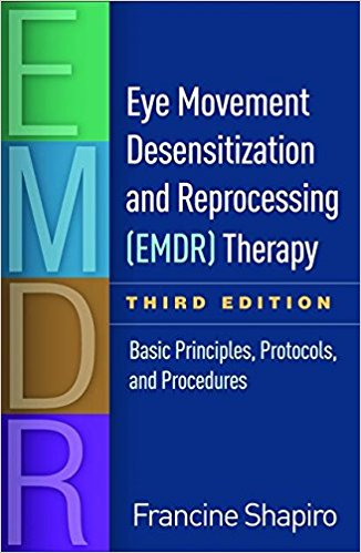 Eye Movement Desensitization and Reprocessing (EMDR) Therapy, Third Edition: Basic Principles, Protocols, and Procedures 3rd Edition