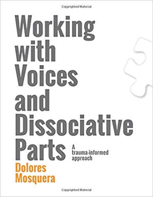 Working with Voices and Dissociative Parts: A trauma-informed approach