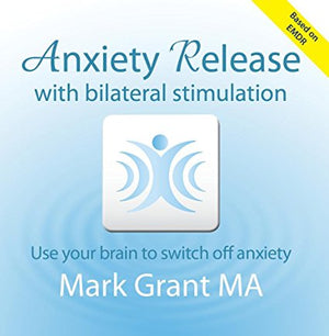 Anxiety Release by Mark Grant