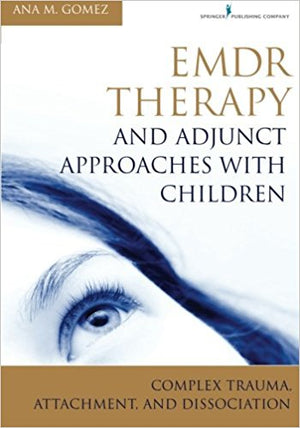EMDR Therapy and Adjunct approaches with Children