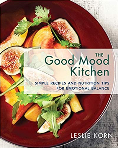 The Good Mood Kitchen: Simple Recipes and Nutrition Tips for Emotional Balance by Leslie Korn