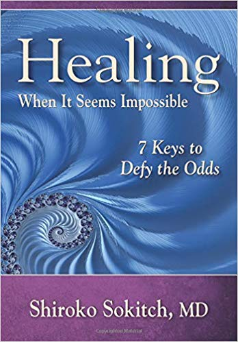 Healing When It Seems Impossible - 7 Keys to Defy the Odds