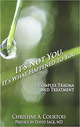 It's Not You, It's What Happened to You: Complex Trauma and Treatment Paperback – October 12, 2014