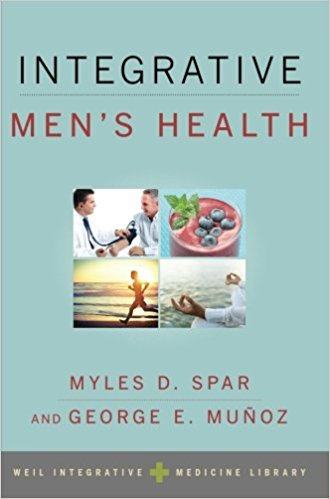 Integrative Men's Health (Weil Integrative Medicine Library) by Myles Spar