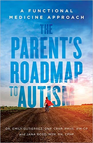 The Parent's Roadmap to Autism: A Functional Medicine Approach