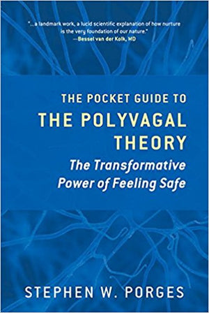 The Pocket Guide to the Polyvagal Theory by Stephen W. Porges