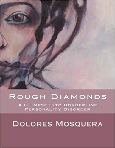 Rough Diamonds: A glimpse into Borderline Personality Disorder