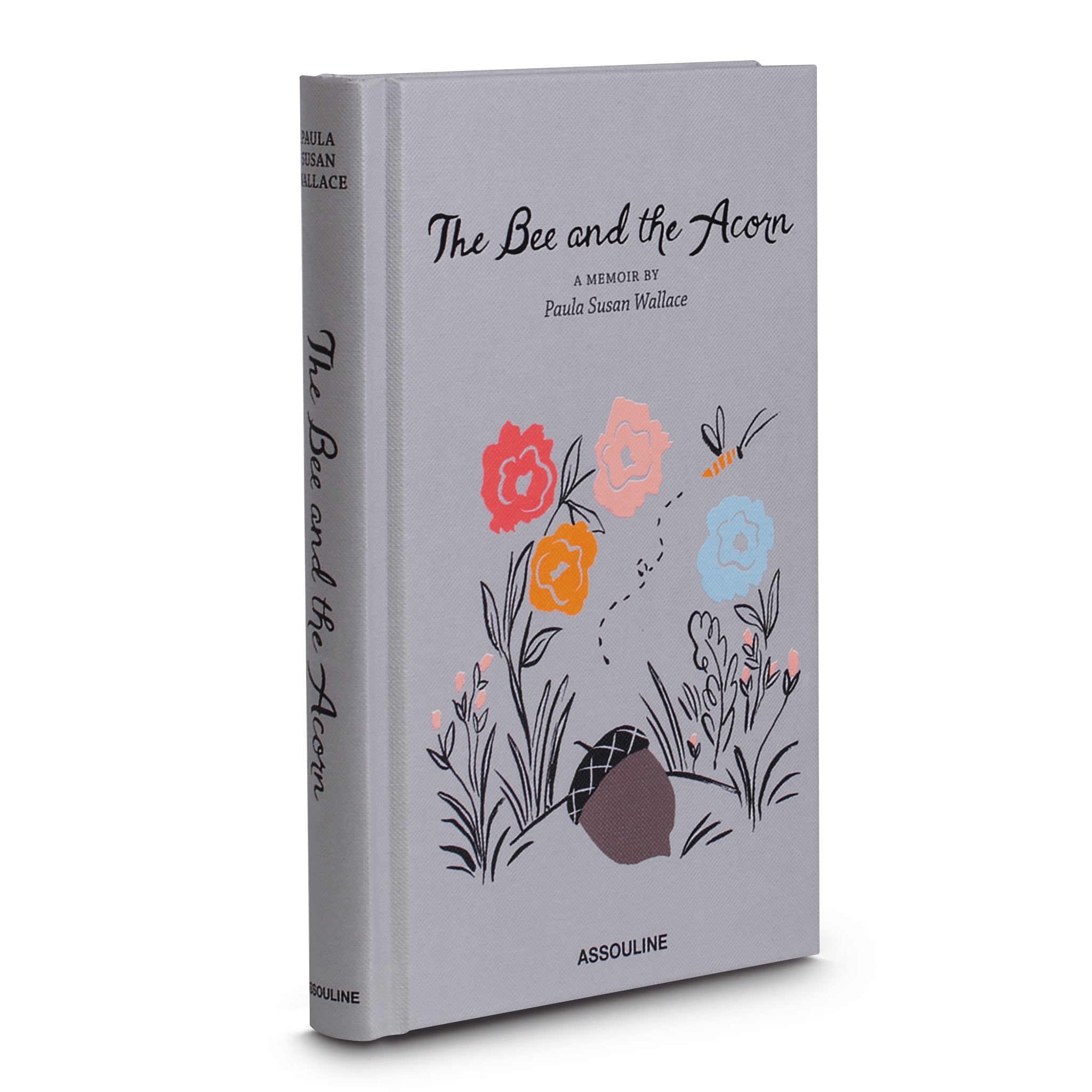 The Bee and the Acorn: A Memoir by Paula Susan Wallace - Assouline