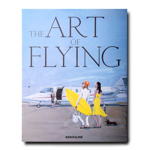 The Art of Flying - Assouline