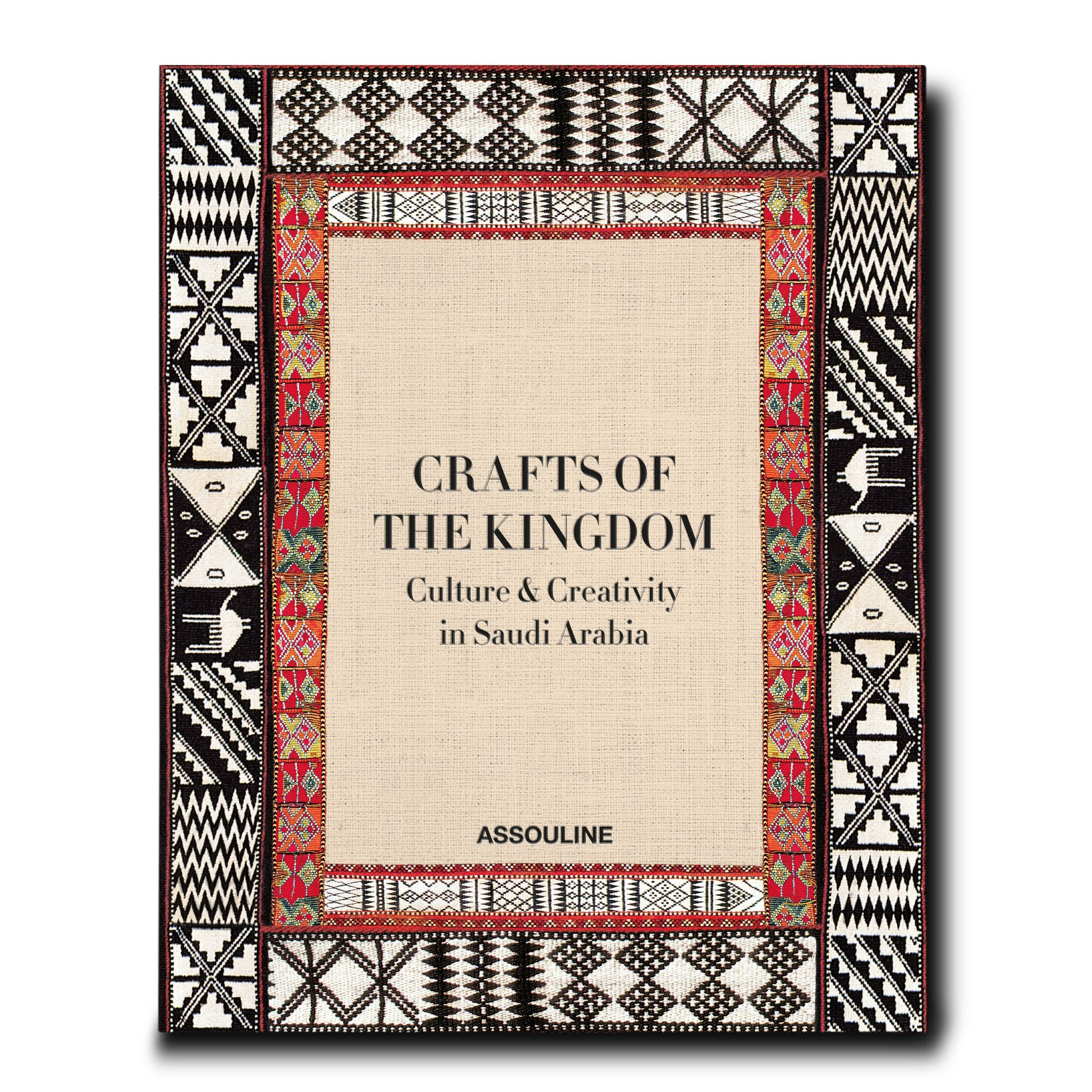 ASSOULINE Books Crafts of the Kingdom: Culture and Creativity in Saudi Arabia