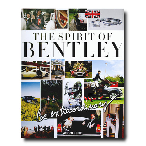Be Extraordinary, The Spirit of Bentley - Assouline
