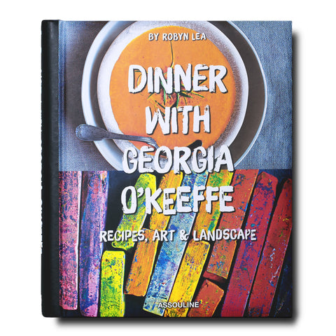 Dinner with Georgia O'Keeffe - Assouline