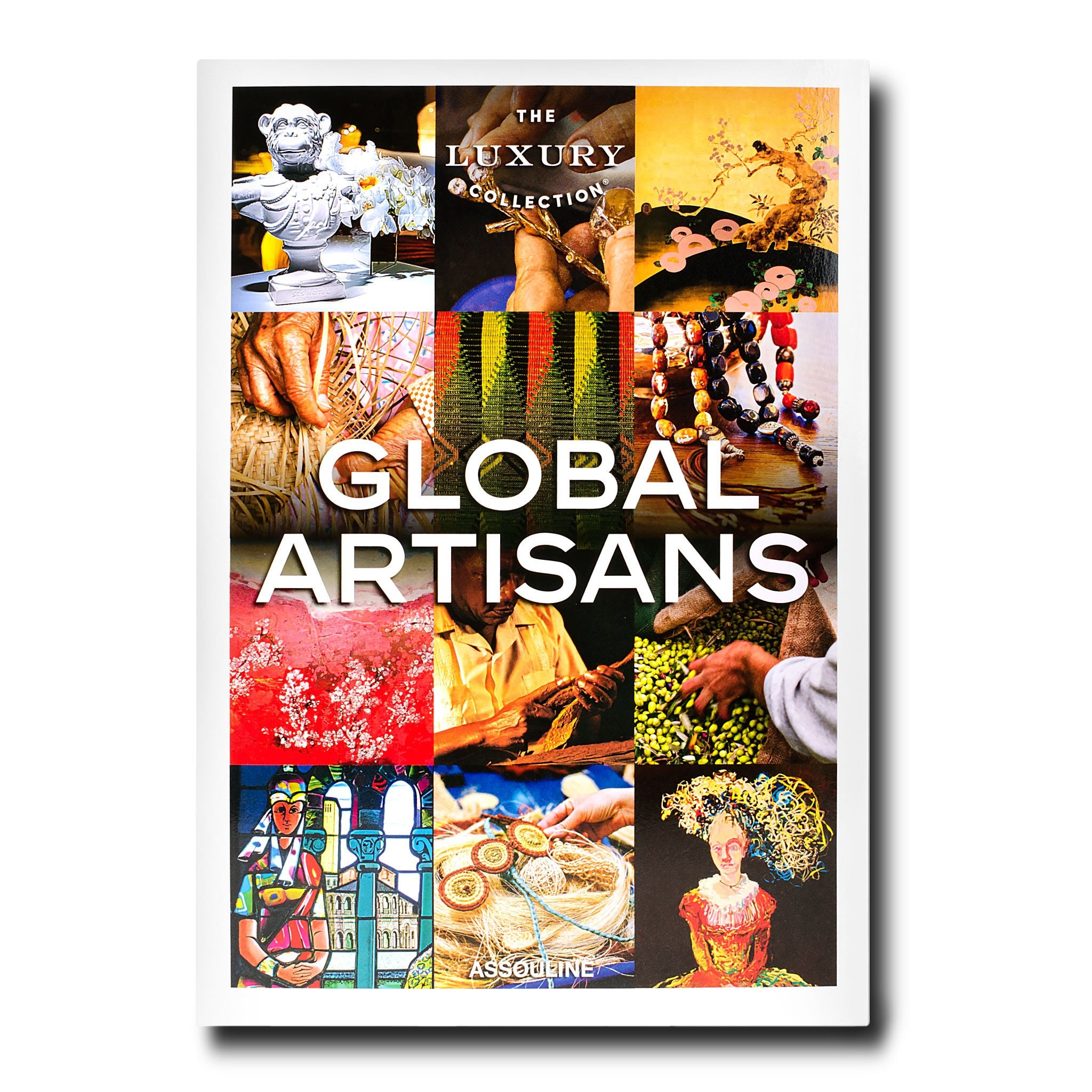 The Luxury Collection: Global Artisans - Assouline