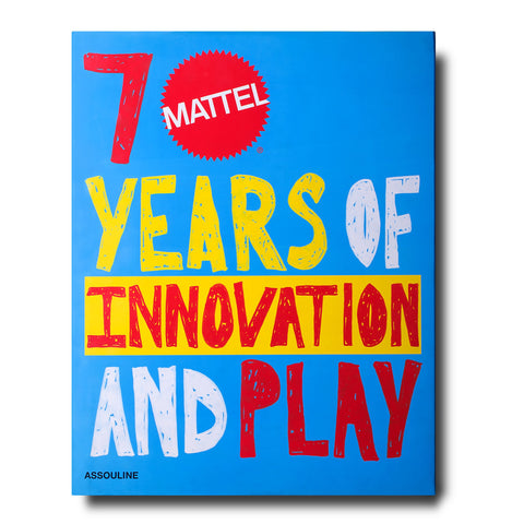 Mattel: 70 years of innovation and play - Assouline